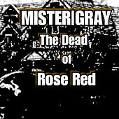 The Dead of Rose Red by Mister