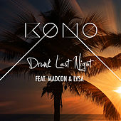 Drunk Last Night (feat. LYSA & Madcon) de Kono