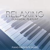 Relaxing Classical Playlist: Piano Favourite Music de Various Artists