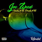 Smoke A Lil, Drank A Lil (Reloaded) by Joe Weed
