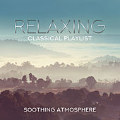 Relaxing Classical Playlist: Soothing Atmosphere de Various Artists