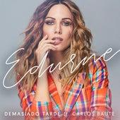 Demasiado Tarde by Edurne