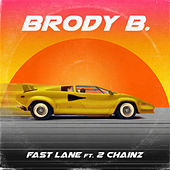 Fast Lane (feat. 2 Chainz) de Brody B.