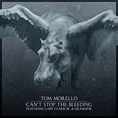 Can't Stop the Bleeding (feat. Gary Clark Jr. & Gramatik) van Tom Morello - The Nightwatchman