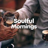 Soulful Mornings de Various Artists