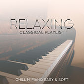 Relaxing Classical Playlist: Chill n' Piano, Easy & Soft von Various Artists