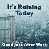 It's Raining Today: Good Jazz After Work, Flowing & Sensitive de Various Artists