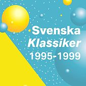 Svenska klassiker 1995-1999 by Various Artists