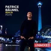 Global Underground #42: Patrice Bäumel - Berlin/Unmixed von Patrice Bäumel