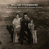In the Light: Mission Bell Alternative Versions by William Fitzsimmons