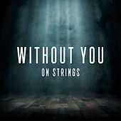 Without You by The Modern String Quintet