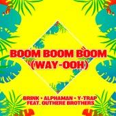 Boom Boom Boom (Way-Ooh) de The Brink