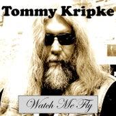Watch Me Fly by Tommy Kripke
