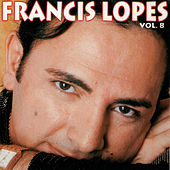 Francis Lopes, Vol. 08 von Francis Lopes