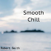 Smooth Chill von Robert Smith