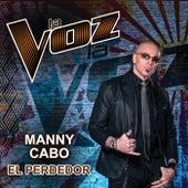 El Perdedor (La Voz US) by Manny Cabo
