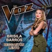Reggaetón Lento (La Voz US) de Brisila Barros