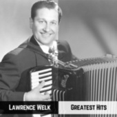 Greatest Hits by Lawrence Welk