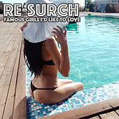 Famous Girls I'd Like to Love (Radio Version) de Re-Surch