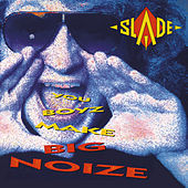 You Boyz Make Big Noize (Expanded) by Slade
