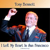 I Left My Heart In San Francisco (Remastered 2019) by Tony Bennett