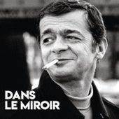 Dans le miroir (Enregistrement inédit / 1972) by Serge Reggiani
