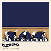 I've Seen The Future by Blossoms