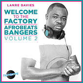Lanre Davies Presents Welcome to the Factory Afrobeat Bangers, Vol. 2 von Various Artists