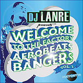 Welcome to the Factory Afrobeat Bangers, Vol. 1 di Various Artists