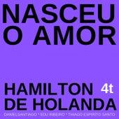 Nasceu o Amor de Hamilton de Holanda