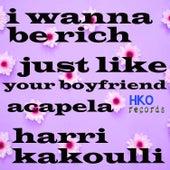 I Wanna Be Rich Just Like Your Boyfriend Acapela by Harri Kakoulli
