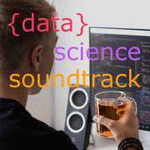 Data Science Soundtrack by Various Artists