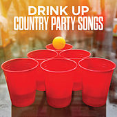 Drink Up: Country Party Songs de Various Artists
