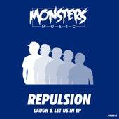 Laugh & Let Us In de Repulsion