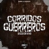 Corridos Guerreros (En Vivo) by Banda la Guerrera