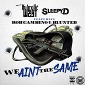 Ain't The Same (feat. Hydrolic West, Sleepy D & Blunted) von Rob Gambino