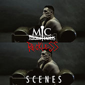 Scenes (feat. Mic Righteous) de Mic Reckless