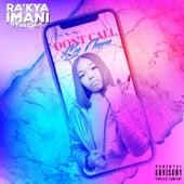 Don't Call My Phone de Ra'Kya ImanI