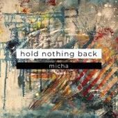 Hold Nothing Back de El Micha