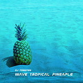 Wave Tropical Pineaple by Dj tomsten