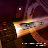 Just Dont Preach by Dj tomsten
