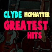 Greatest Hits by Clyde McPhatter