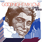 Goodnight My Love by Paul Anka