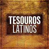 Tesouros Latinos by Various Artists