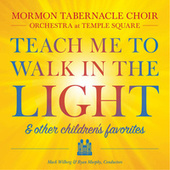 Teach Me to Walk in the Light & Other Children's Favorites de Mormon Tabernacle Choir & Orchestra at Temple Square