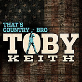 That's Country Bro de Toby Keith