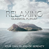 Relaxing Classical Playlist: Your Own Island of Serenity de Various Artists