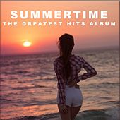 Summertime: The Greatest Hits Album by Various Artists