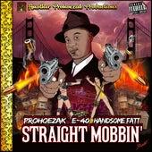 Straight Mobbin by Prohoezak