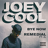 Bye Now/Remedial von Joey Cool
